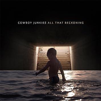 Resultado de imagem para CowboyJunkies -All That Reckoning