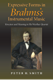 Expressive Forms in Brahms's Instrumental Music: Structure and Meaning in His Werther Quartet (Musical Meaning and…