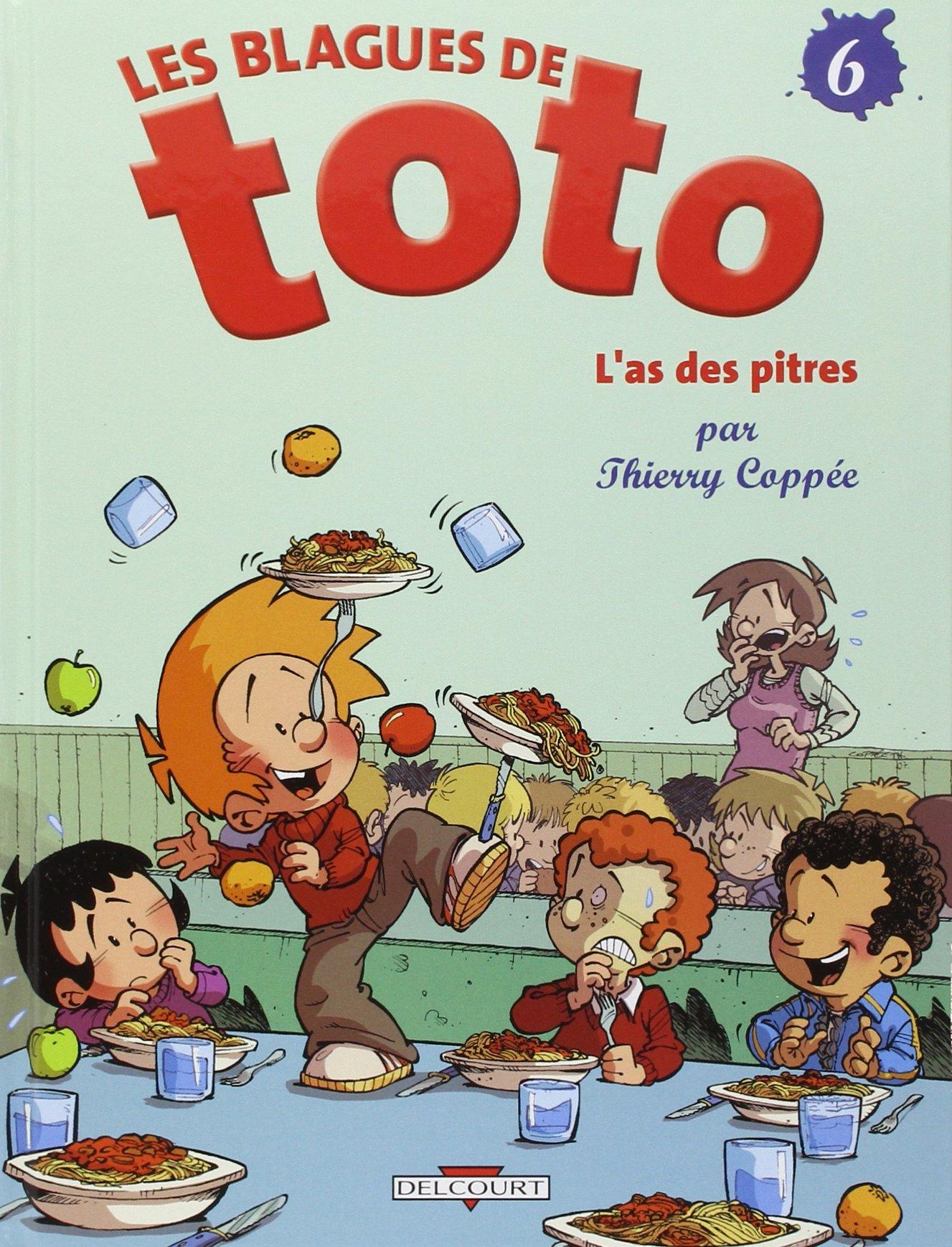 Les Blagues de Toto, Tome 6 : L'as des pitres Album – 9 avril 2008 Thierry Coppée Tome 6 : L'as des pitres Delcourt 2756011746