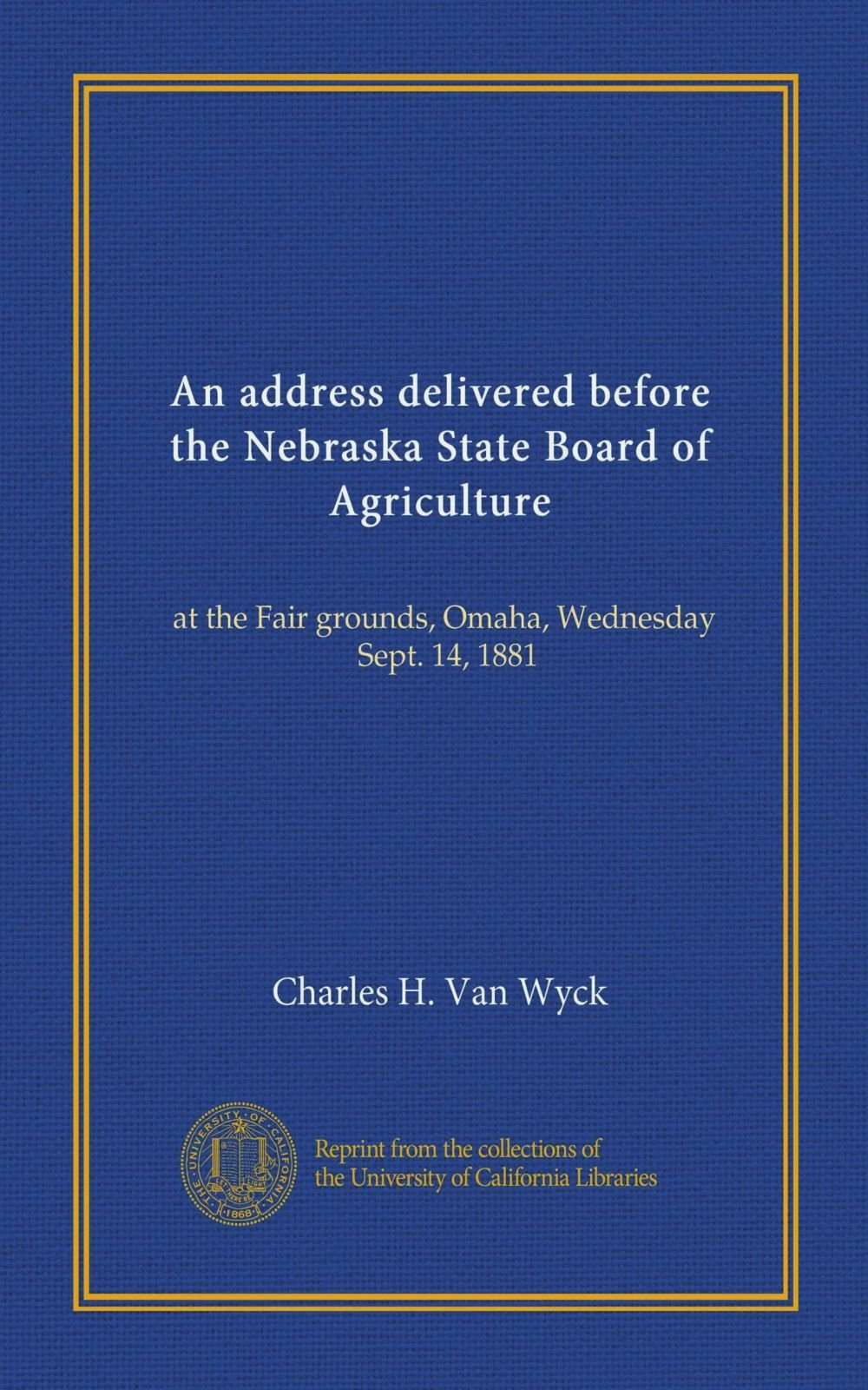 Download An address delivered before the Nebraska State Board of Agriculture: at the Fair grounds, Omaha, Wednesday, Sept. 14, 1881 PDF