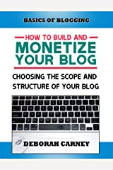 Choosing the Scope and Structure of Your Blog (ABCs Plus Basics for Websites and Blogs) Kindle Edition