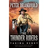 The Thunder Riders: A Western Fiction Classic (Yakima Henry Book 2)