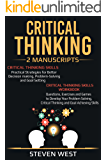 Critical Thinking: Improve your critical thinking and decision making skills: 2 Manuscripts