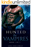 Romance: Gay Paranormal: Hunted by Vampires (Book 1 of 3) (Gay Paranormal, Gay Paranormal Romance, Gay Romance, M/M Romance)