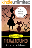 Witch Is Why The Owl Returned (A Witch P.I. Mystery Book 21) (English Edition)