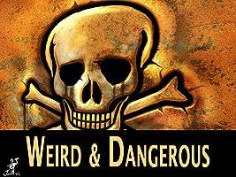 Weird & Dangerous