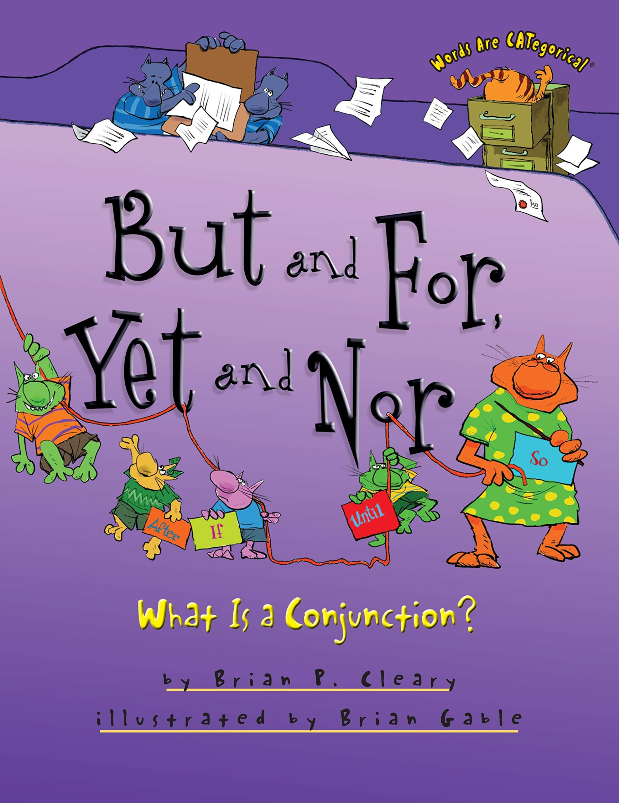 But and For, Yet and Nor: What Is a Conjunction? Words Are