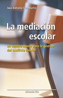 La mediación escolar (Educar nº 27) (Spanish Edition)
