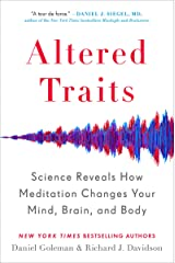 Altered Traits: Science Reveals How Meditation Changes Your Mind, Brain, and Body Kindle Edition