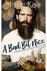 A Bad Bit Nice (Second Chance Neighbors Book 1) Kindle Edition