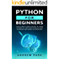 Python for Beginners: The Ultimate Crash Course to Learn Python in One Week with Step-by-Step Guidance and Hands-On…