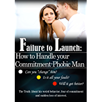 Failure to Launch: How to Handle Your Commitment-phobic Man (English Edition)