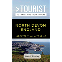 GREATER THAN A TOURIST- NORTH DEVON ENGLAND: 50 Travel Tips from a Local (English Edition)