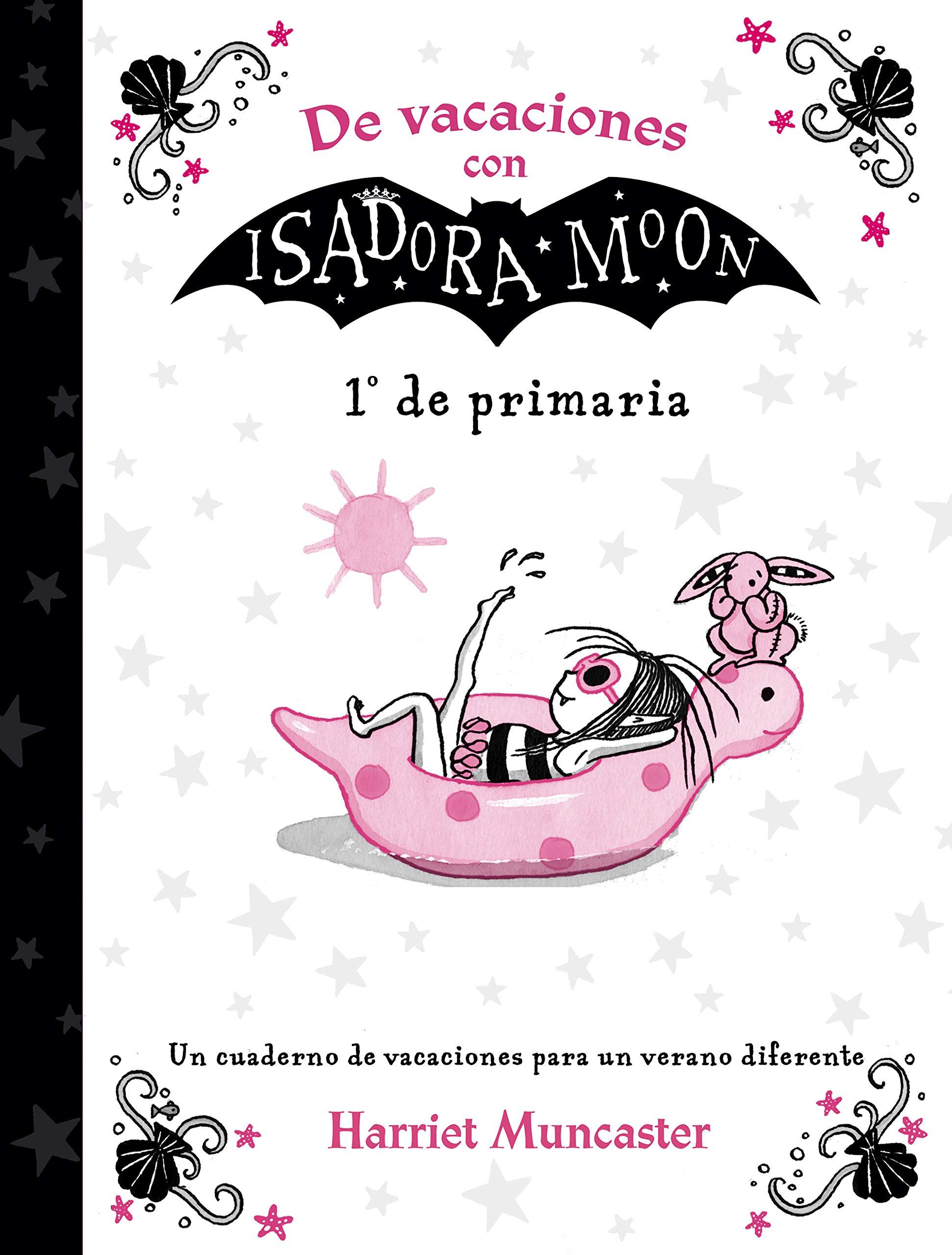 De vacaciones con Isadora Moon (1º de Primaria) (Isadora Moon) por Harriet Muncaster