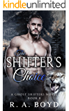 The Shifter's Choice: New Rose Ghost Shifters (Ghost Shifters of New Rose Book 8)