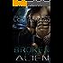 Broken by the Alien: A Dark Sci-Fi Romance