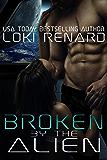Broken by the Alien: A Dark Sci-Fi Romance (English Edition)