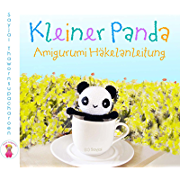 Kleiner Panda: Amigurumi Häkelanleitung (German Edition)