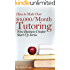 How to Make Over $4,000/Month Tutoring