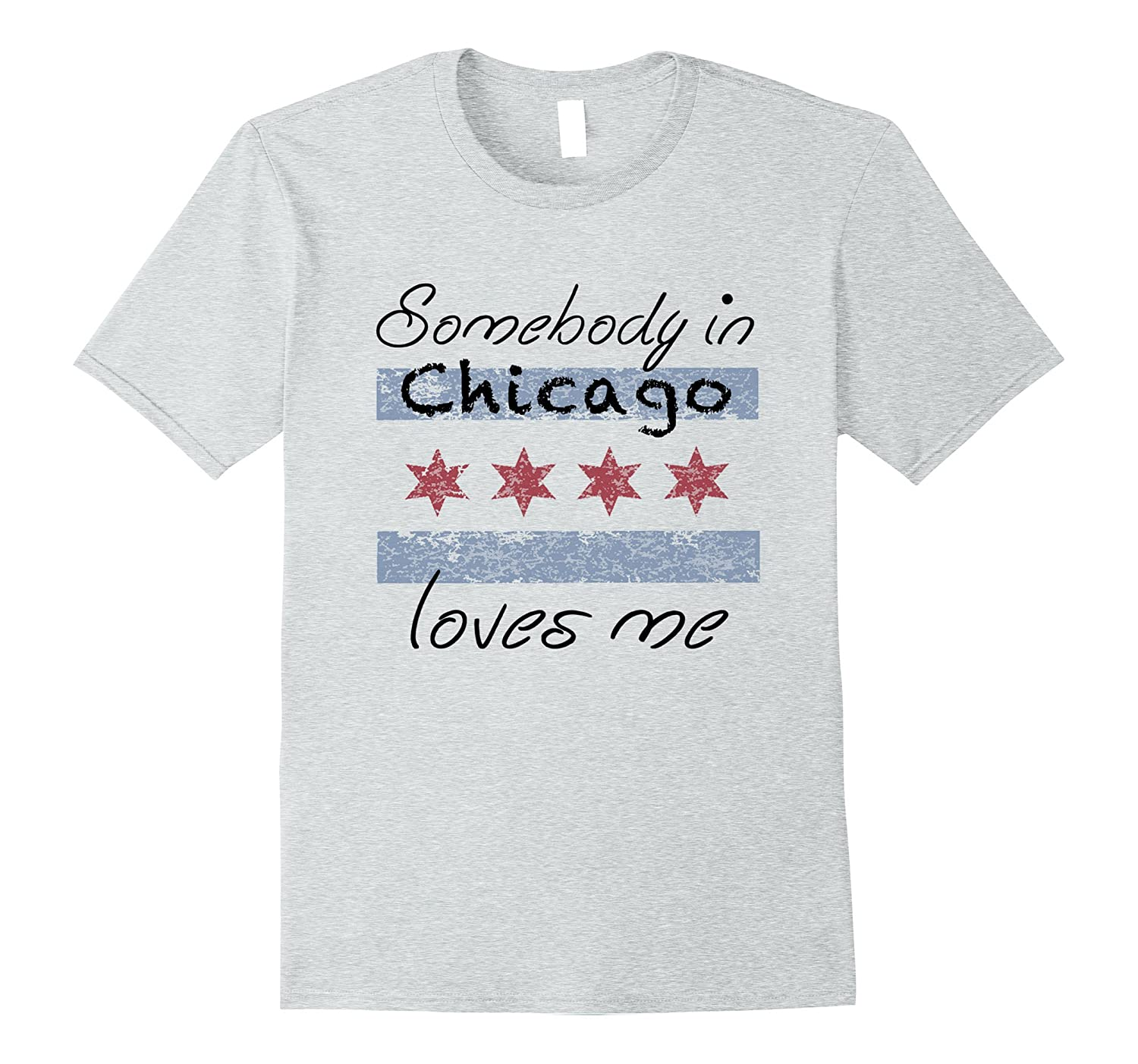 Somebody in Chicago Loves Me Shirt Chicago Illinois Fla
