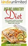 Anti Inflammatory Diet: The Ultimate Guide to Looking 10 Years Younger, Having More Energy and Less Pain (Diet Therapy Diet Therapy Guide, Diabetes 101, Diabetes Guide,)