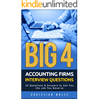 Big 4 Accounting Firms Interview Questions: 32 Questions & Answers to Get You the Job You Deserve