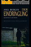 Der Eindringling: Der 3. Fall für Werner Vollmers, Anke Frerichs & Enno Melchert (Nord und Totschlag)
