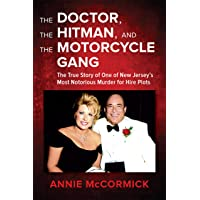 The Doctor, the Hitman, and the Motorcycle Gang: The True Story of One of New Jersey's...