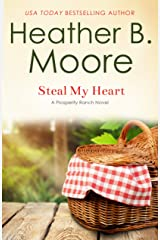 Steal My Heart (Prosperity Ranch Book 2) Kindle Edition