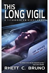 This Long Vigil: A Sci-fi Short Story Kindle Edition
