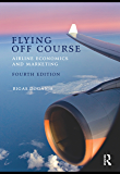 Flying Off Course IV: Airline economics and marketing