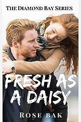 Fresh as a Daisy: A Hot Enemies-to-Lovers Seasoned Romance (Diamond Bay Book 2) Kindle Edition