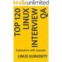 Top 120 Linux Interview QA: Explanation with example (English Edition)