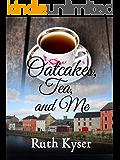 Oatcakes, Tea, and Me