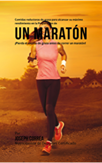 Comidas reductoras de grasa para alcanzar su máximo rendimiento en la Preparación de un maratón:
