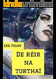 De réir na torthaí (Irish Edition)