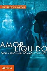 Amor líquido: Sobre a fragilidade dos laços humanos (Portuguese Edition) Kindle Edition