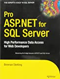 Pro ASP.NET for SQL Server: High Performance Data Access for Web Developers
