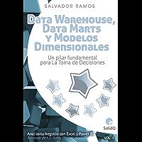 Data Marts y Modelos Dimensionales: Un pilar fundamental para la toma de decisiones (Analiza tu Negocio con Excel y…