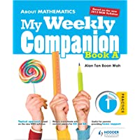 About Mathematics: My Weekly Companion Primary 1 Book A