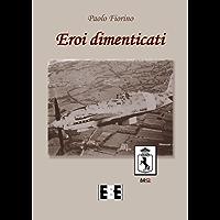 Eroi dimenticati (Grande e piccola storia Vol. 16)