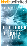 Tethered Through Time (Time Series Book 1)