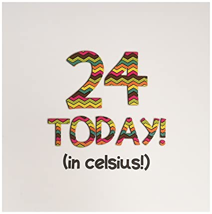 Amazon 3dRose 24 Today In Celsius