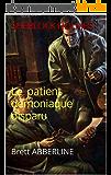 SHERLOCK HOLMES Le patient démoniaque disparu