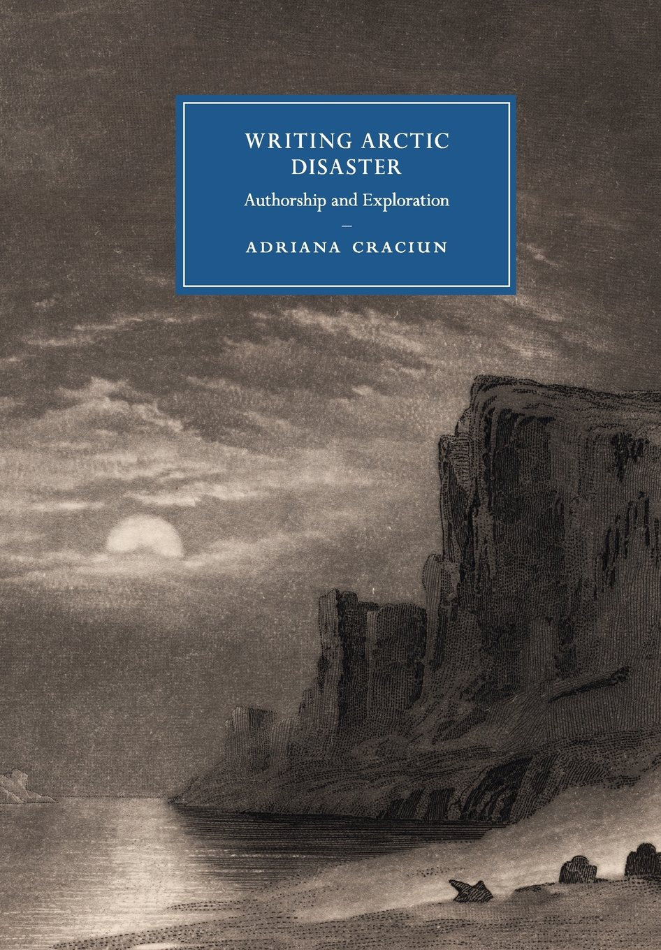 Download Writing Arctic Disaster: Authorship and Exploration (Cambridge Studies in Nineteenth-Century Literature and Culture) pdf