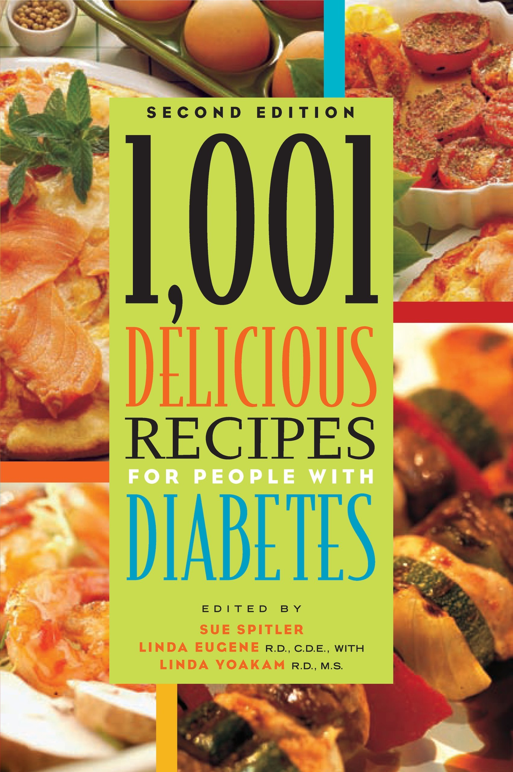 1, 001 Delicious Recipes for People with Diabetes: C.D.E. Linda Eugene  R.D., Sue Spitler, R.D. Linda R. Yoakam: 9781572840867: Amazon.com: Books