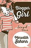Blogger Girl (The Blogger Girl Series Book 1)