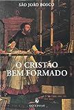 O Cristão Bem Formado