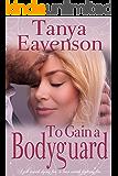 To Gain a Bodyguard: A Novella (Gaining Love Book 3)