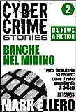 CCS#2: Banche nel mirino (Cyber Crime Stories)